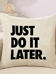 1 Pcs Just Do It Later Quotes & Sayings Printing Pillow Cover Creative Sofa Cushion Cover Cotton/Linen Pillow Case 45*45Cm